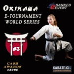 OKINAWA E-TOURNAMENT WORLD SERIES #3 KATA / KUMITE / KIHON |RANKED EVENT| SPONSORED BY karate-gi.fr